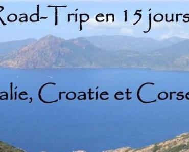 Road-Trip en 15 jours : Italie, Croatie & Corse – Guide à télécharger !