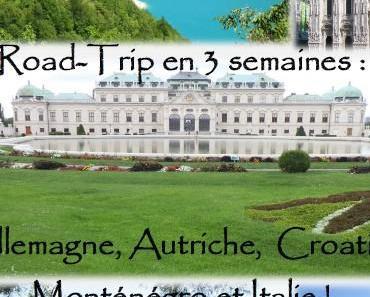 Road-Trip en 3 semaines : de l'Allemagne au Monténégro – Guide à Télécharger !