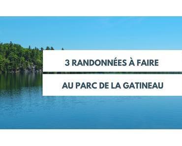 3 randonnées à faire au Parc de la Gatineau