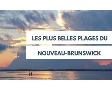 Les plus belles plages du Nouveau-Brunswick