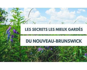 Les 8 secrets les mieux gardés du Nouveau-Brunswick