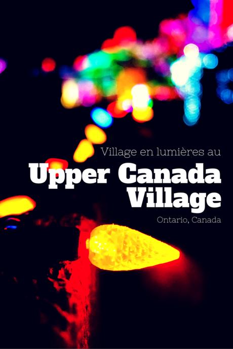 Upper Canada Village: un village en lumières