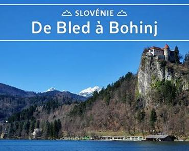Slovénie - De Bled à Bohinj