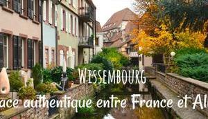 Wissembourg, l'Alsace authentique entre France Allemagne