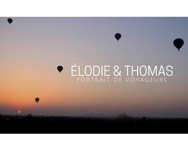 PORTRAIT DE VOYAGEURS | Elodie & Thomas