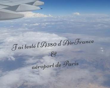 J'ai testé l'A380 d'Air France et survécu à la traversée de CDG