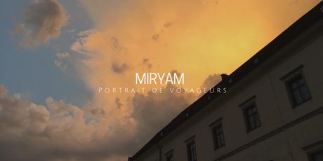PORTRAIT DE VOYAGEURS |Miryam