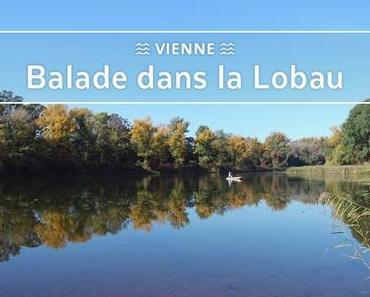 "L s'balade #19 - La Lobau, la ""jungle viennoise"""