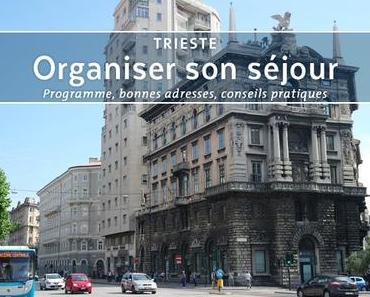 Trois jours à Trieste : bilan, bonnes adresses et infos pratiques