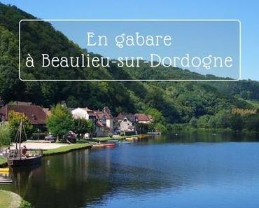 Une journée dans la vallée de la Dordogne : Beaulieu-sur-Dordogne et sa gabare