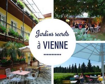 Les meilleurs jardins secrets de Vienne