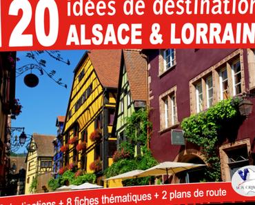 120 idées de destinations en Alsace et Lorraine