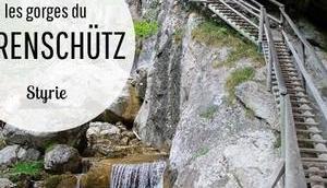 Styrie gorges Bärenschütz, véritable joyau Autriche