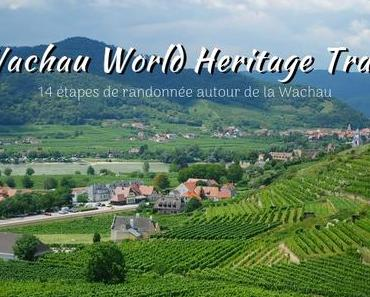 Wachau World Heritage Trail : mon guide complet de la région !